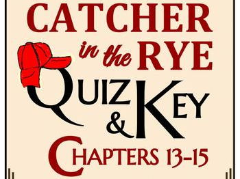 Catcher in the Rye Quiz - Chapters 13-15