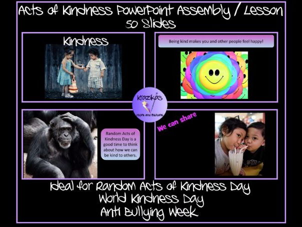 Random Acts of Kindness Assembly / Lesson PowerPoint - 50 Slides - For Primary Pupils
