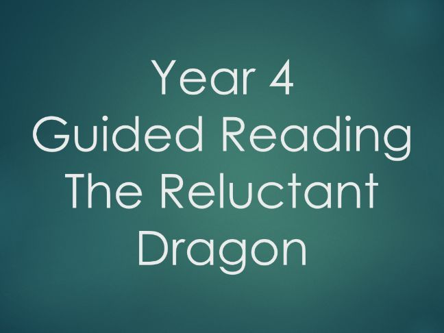 Year 4 - Guided Reading - The Reluctant Dragon