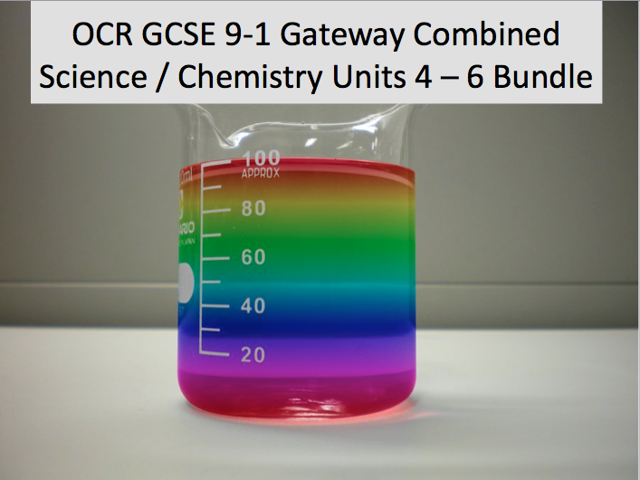 OCR GCSE 9-1 Gateway Combined Science / Chemistry Units 4 - 6