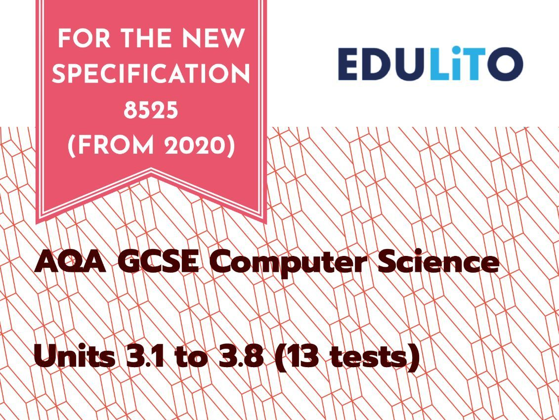 TOPIC TEST BUNDLE (13 Tests) - AQA 8525 GCSE COMPUTER SCIENCE