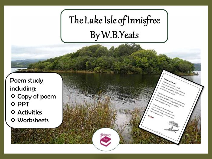 The Lake Isle of Innisfree Poem: PPT, Worksheets and Activities