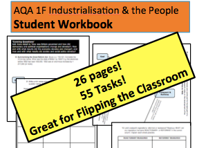 AQA 1F Industrialisation & the People Student Workbook PART 2: A-Level History Flipped Learning