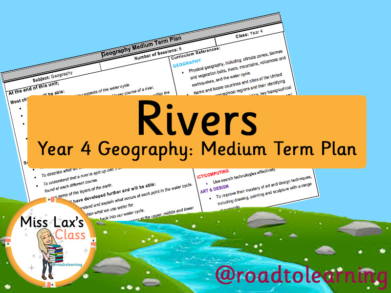 Year 4 Geography - Rivers - Medium Term Plan