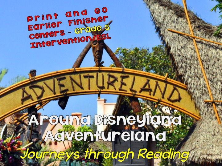 Journeys through Reading: Grade 5: Disneyland - 5.3: Adventureland - ELD/Centers/Early Finishers