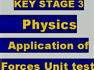 KEY STAGE 3 APPLICATION OF FORCES UNIT TEST