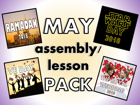 May Assembly / Lesson Pack 2018 - Star Wars Day, VE Day, the Royal Wedding, Ramadan, Quiz