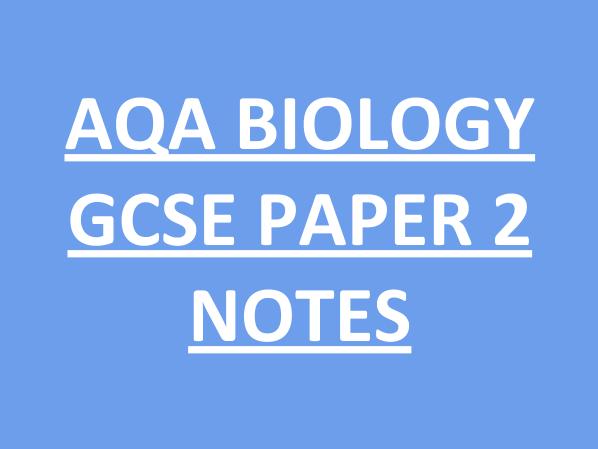 AQA GCSE Biology Paper 2 - notes