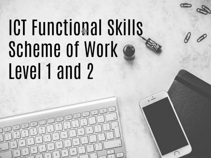 ICT Functional Skills Scheme of Work (SoW) - Level 1 and 2