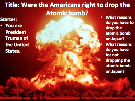 Year 9 - WW2 Lesson 8 War the Atomic Bomb
