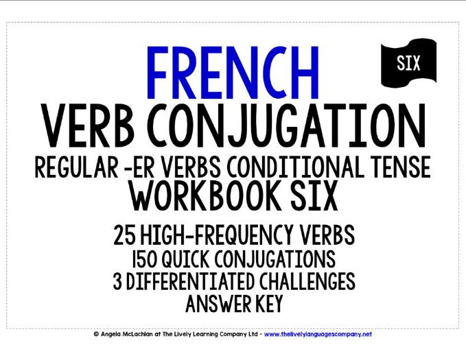 FRENCH REGULAR -ER VERBS CONDITIONAL TENSE WORKBOOK
