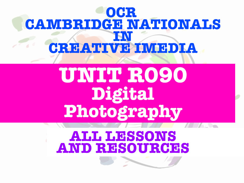 OCR Cambridge Nationals in Creative iMedia R090 - DIGITAL PHOTOGRAPHY