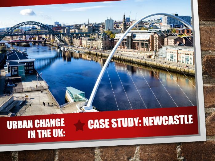 Geography GCSE: Urban Change UK: Case Study: Newcastle