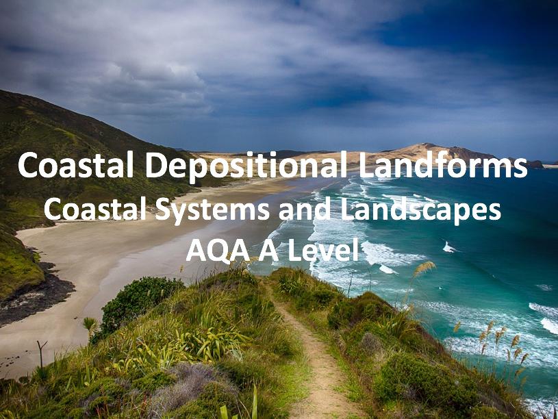 Coastal Depositional Landforms - AQA A Level Geography