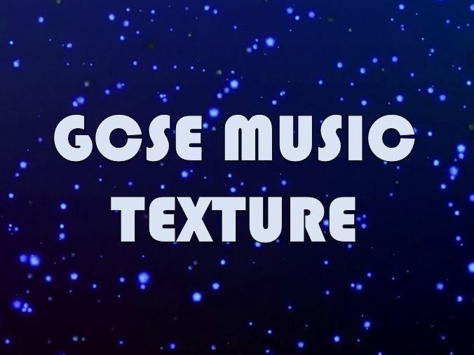 GCSE Music - Texture