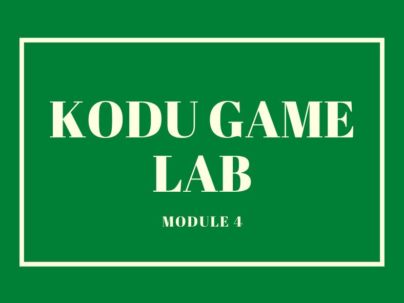 Kodu Lessons (Module 4)
