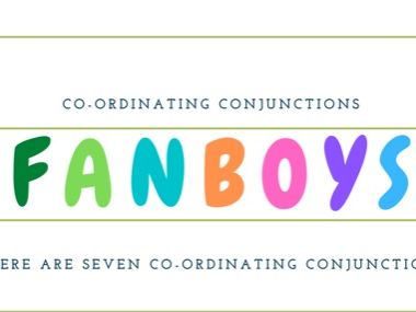 Co-ordinating conjunctions - FANBOYS