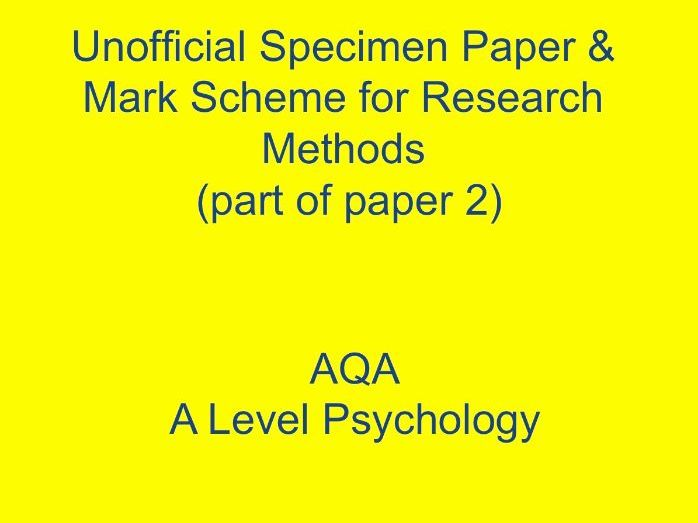 Unofficial Specimen Paper & Mark Scheme for Research Methods, AQA A Level Psychology (48 marks)