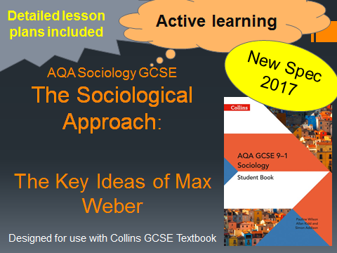 AQA GCSE New Spec 2017- The Sociological Approach Lesson 7 - The Key Ideas of Max Weber