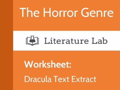 Literature Lab: The Horror Genre - Dracula Text Extract