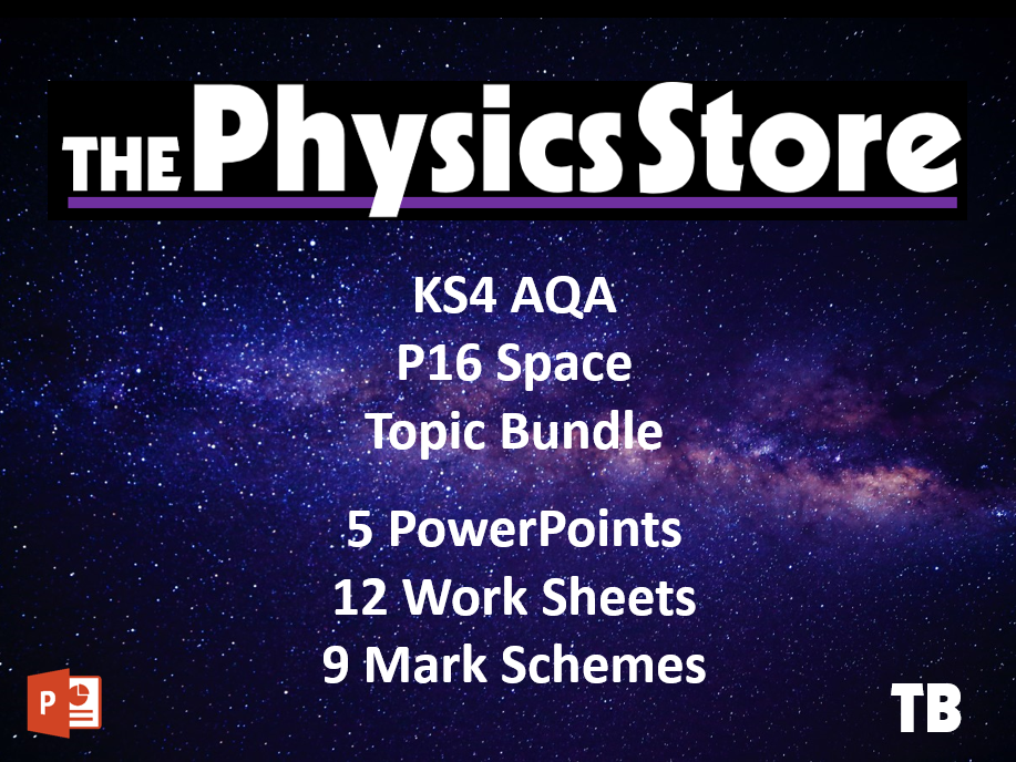 KS4 GCSE Physics AQA P16 Space Topic - 5 PPTs, 12 WS and 9 MS Bundle