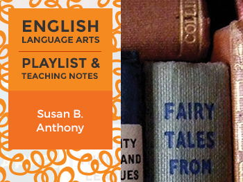 Susan B. Anthony - Playlist and Teaching Notes