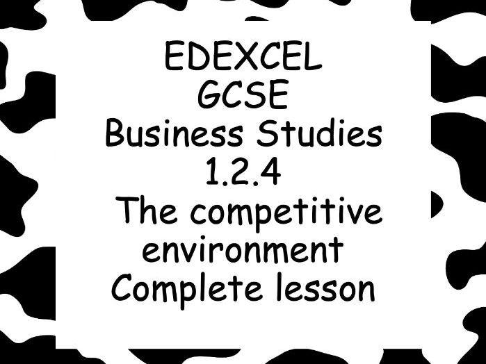 EDEXCEL GCSE Business 1.2.4 The competitive environment complete lesson