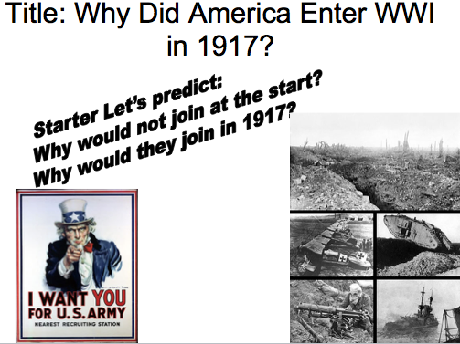 Year 9 WWI Lesson 9 - Why did the USA join the war in 1917?