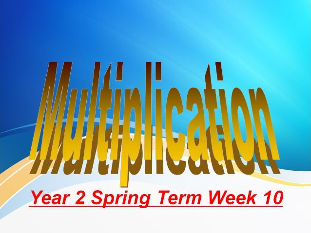 Year 2 Spring Term Week 10 Multiplication, Division and Fraction