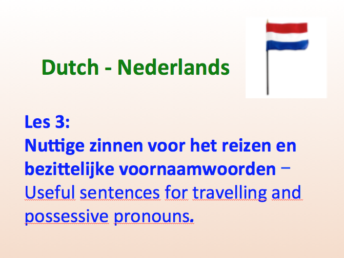 Beginner Dutch - Sentences for travelling & possessive pronouns - Lesson 3 - Suitable for A1/A2.
