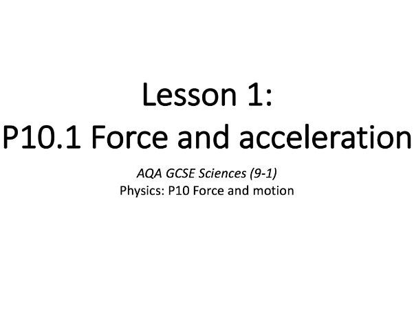 P10.1 Force and acceleration