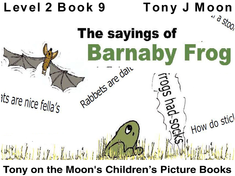 Level 1 - THE SAYINGS OF BARNABY FROG
