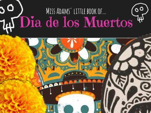 Miss Adams' Little Book of Dia de los Muertos