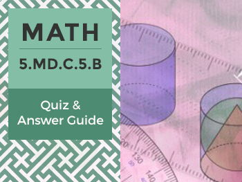 5.MD.C.5.B - Quiz and Answer Guide