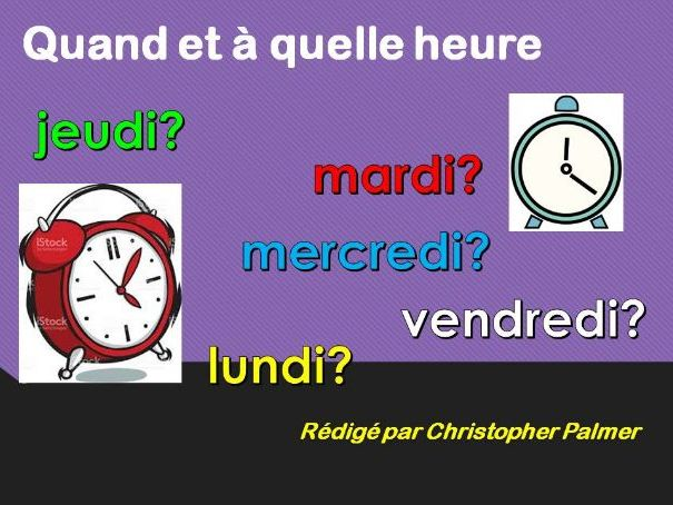 French: 'Quand' and 'a quelle heure'