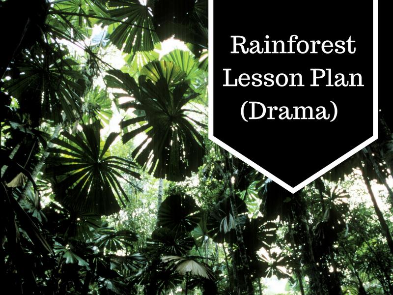 Rainforest Lesson Plan (Drama)