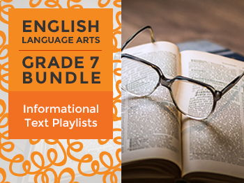 Informational Text Playlists - Complete Grade 7 Bundle