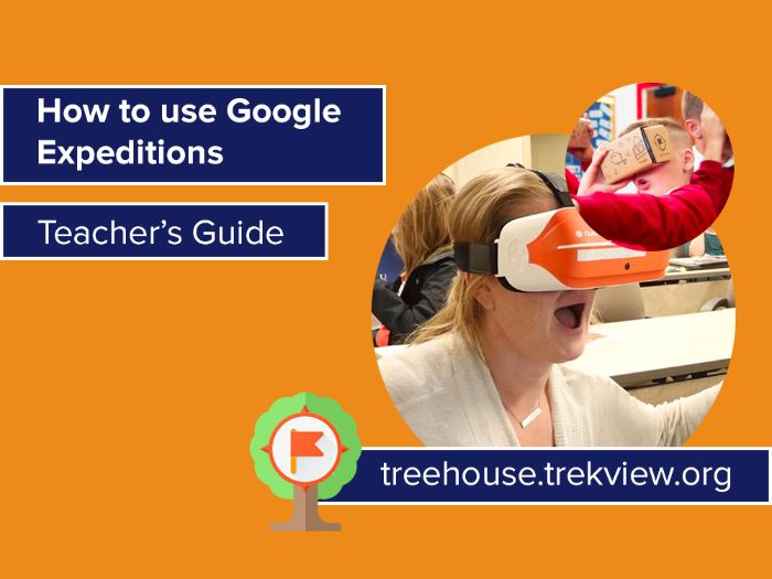 Tips & Tricks: How to Use Google Expeditions