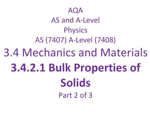 AQA A level Physics, 3.4 Mechanics and Materials, 3.4.2.1 Bulk Properties of Solids, part 2 of 3