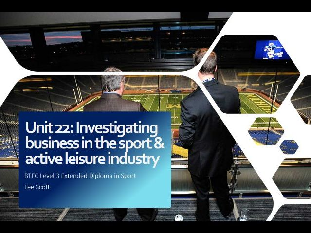 Unit 22 - Investigating business in the sport and active leisure industry (BTEC Level 3 Sport)