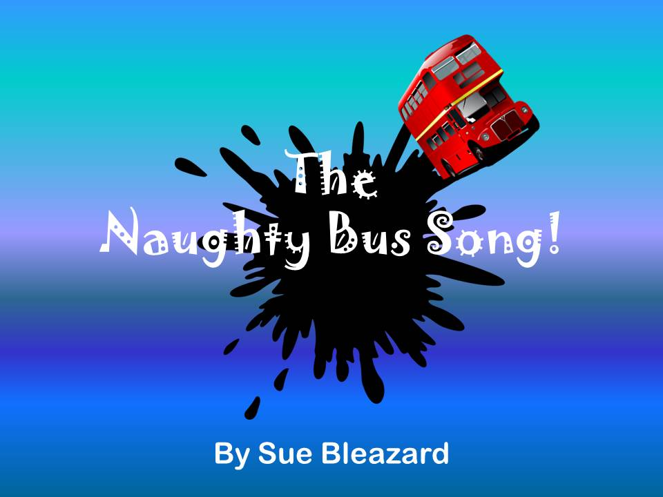 The Naughty Bus Song!