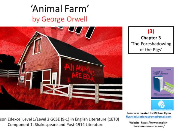 GCSE Literature: (3) 'Animal Farm' – Chapter 3