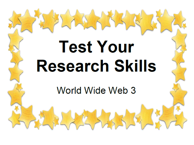 Test Your Research Skills World Wide Web 3
