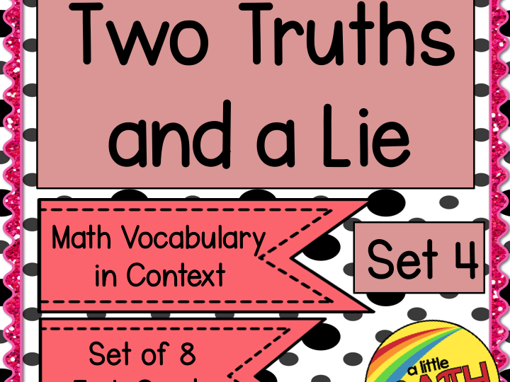 Two Truths and a Lie - Math Vocabulary Set 4