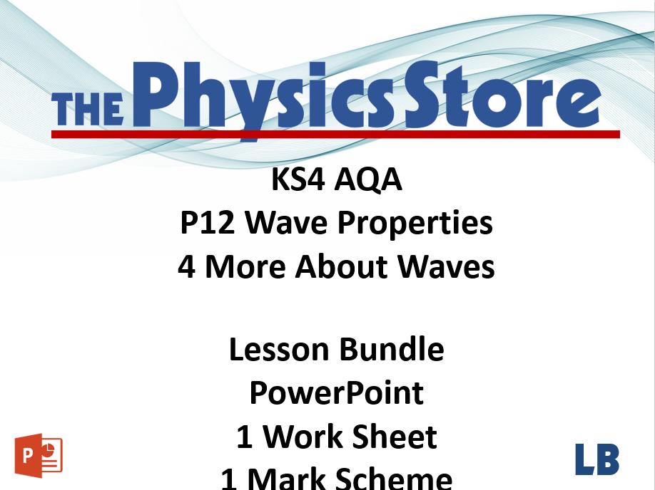 KS4 Physics AQA P12 4 More About Waves Lesson Bundle
