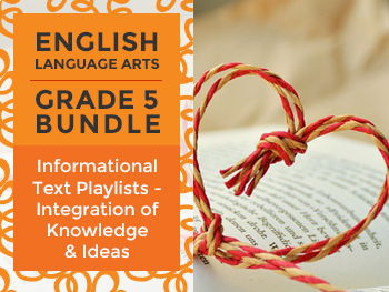 Informational Text Playlists - Integration of Knowledge & Ideas Bundle: Grade 5