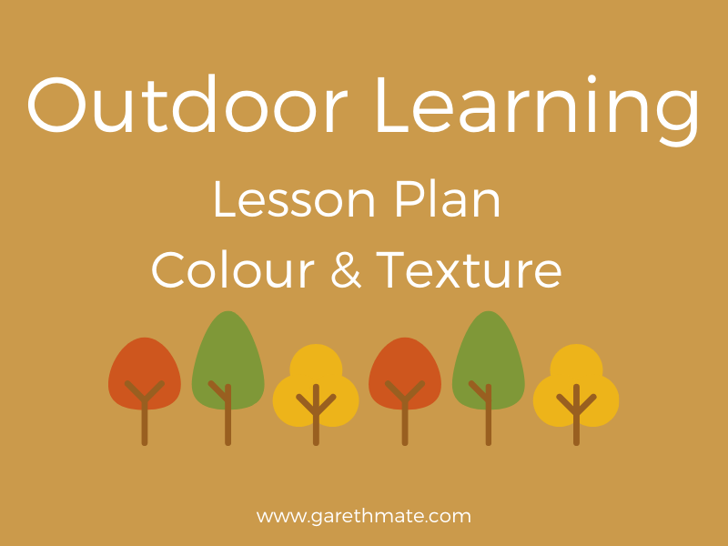 Outdoor Learning - Lesson Plan - Colour & Texture