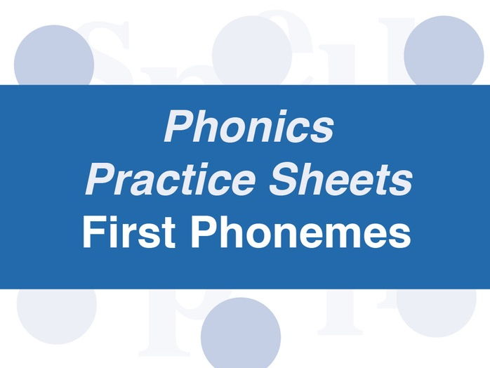 Phonics Practice Sheets: Foundation Stage First Phonemes
