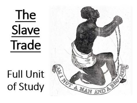 The Slave Trade: Full Unit of Study