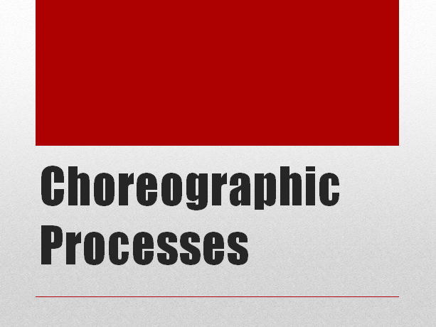 GCSE Dance Choreographic Process Powerpoint